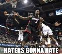 miami heat - haters gonna hate